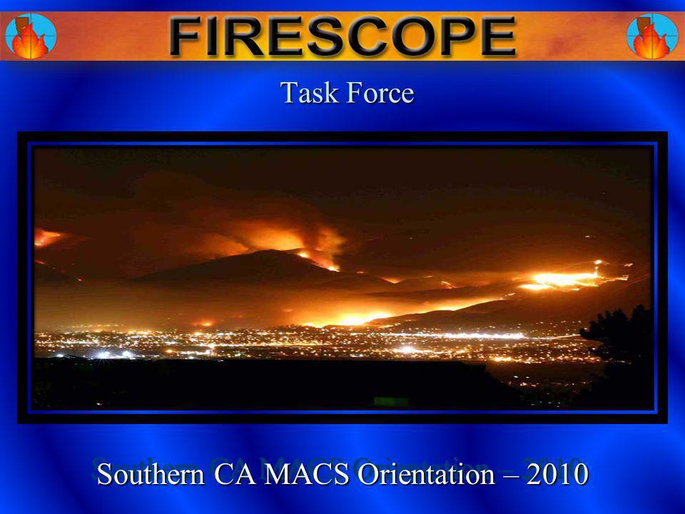 Task Force Task Force Southern CA MACS Orientation – 2010