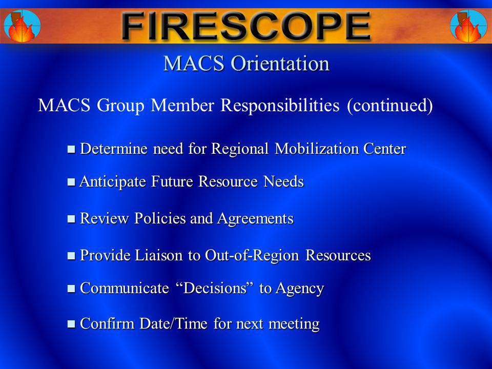 MACS Orientation Determine need for Regional Mobilization Center Determine need for Regional Mobilization Center Anticipate Future Resource Needs Anti