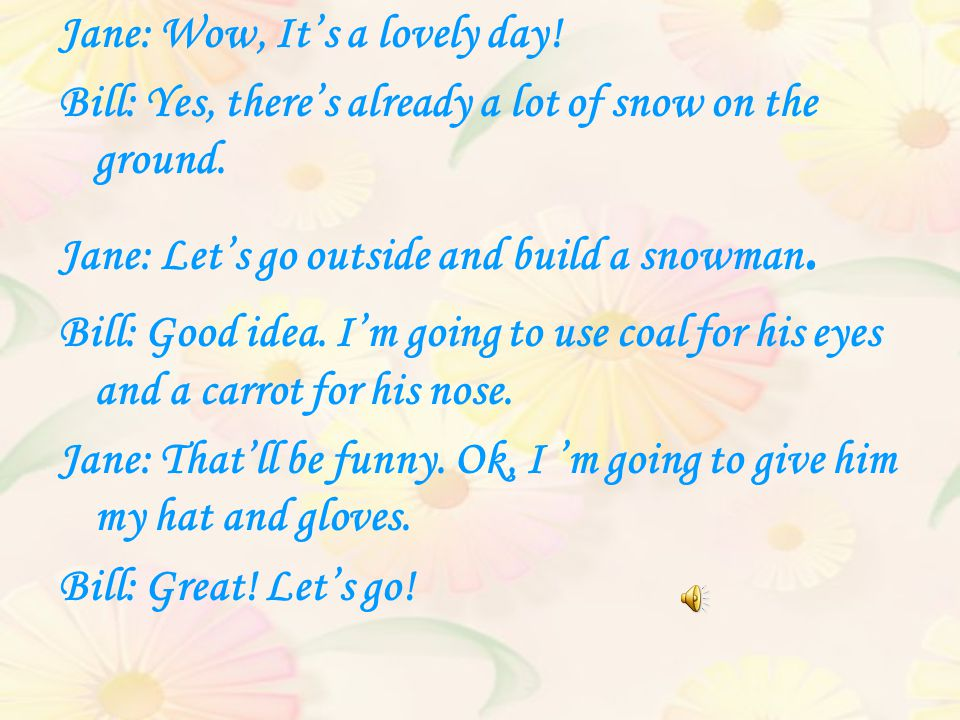 Words and Expressions lovely already On theground go outside snowman coal carrot funny hat glove