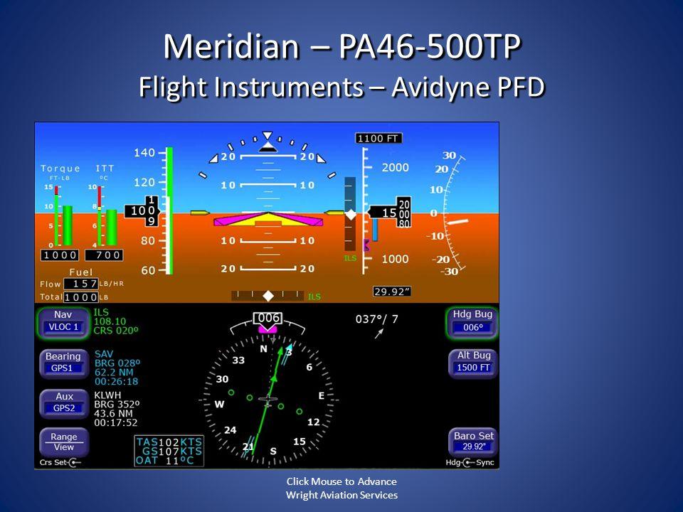 Meridian – PA46-500TP Flight Instruments – Avidyne PFD Click Mouse to Advance Wright Aviation Services