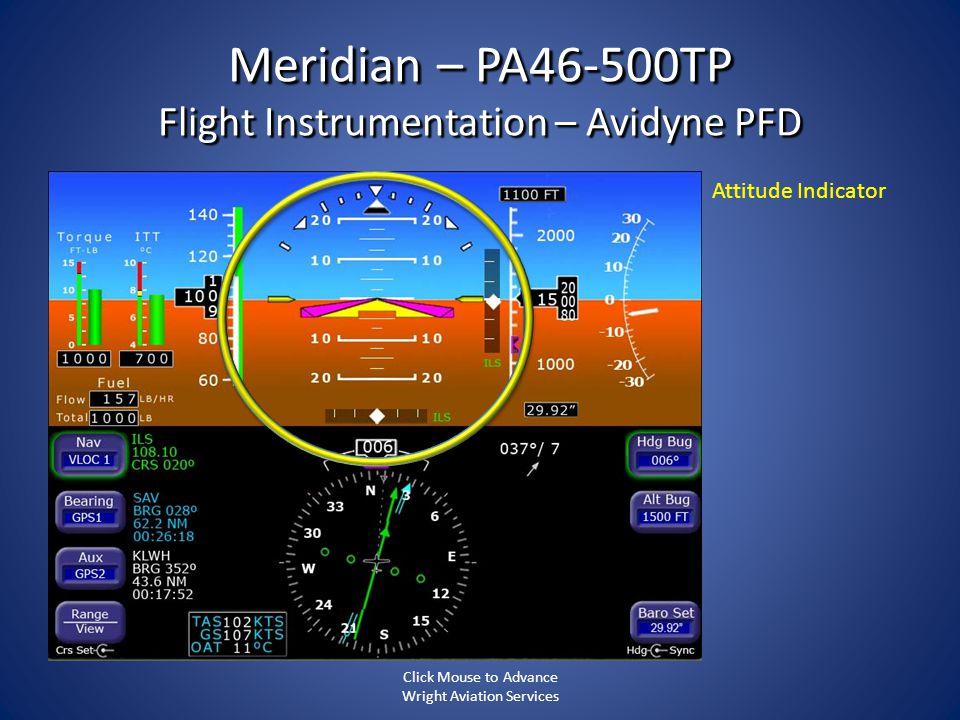 Meridian – PA46-500TP Flight Instrumentation – Avidyne PFD Attitude Indicator Click Mouse to Advance Wright Aviation Services