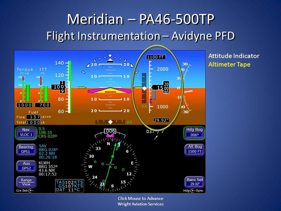 Meridian – PA46-500TP Flight Instrumentation – Avidyne PFD Attitude Indicator Altimeter Tape Click Mouse to Advance Wright Aviation Services