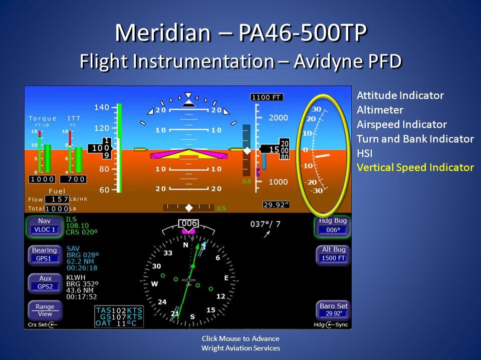 Meridian – PA46-500TP Flight Instrumentation – Avidyne PFD Attitude Indicator Altimeter Airspeed Indicator Turn and Bank Indicator HSI Vertical Speed