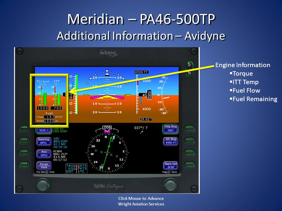 Meridian – PA46-500TP Additional Information – Avidyne Engine Information Torque ITT Temp Fuel Flow Fuel Remaining Click Mouse to Advance Wright Aviat