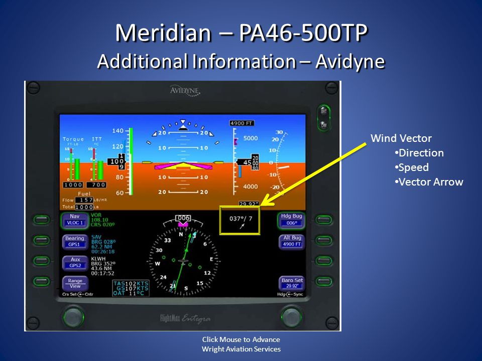 Meridian – PA46-500TP Additional Information – Avidyne Wind Vector Direction Speed Vector Arrow Click Mouse to Advance Wright Aviation Services