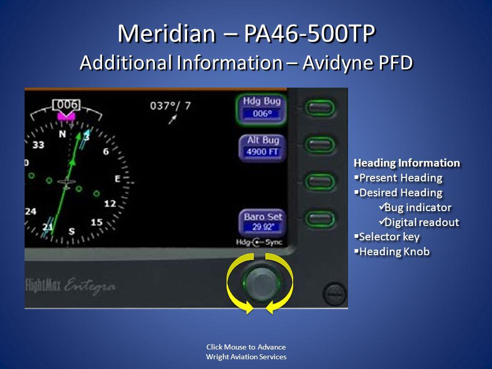 Meridian – PA46-500TP Additional Information – Avidyne PFD Heading Information Present Heading Present Heading Desired Heading Desired Heading Bug ind