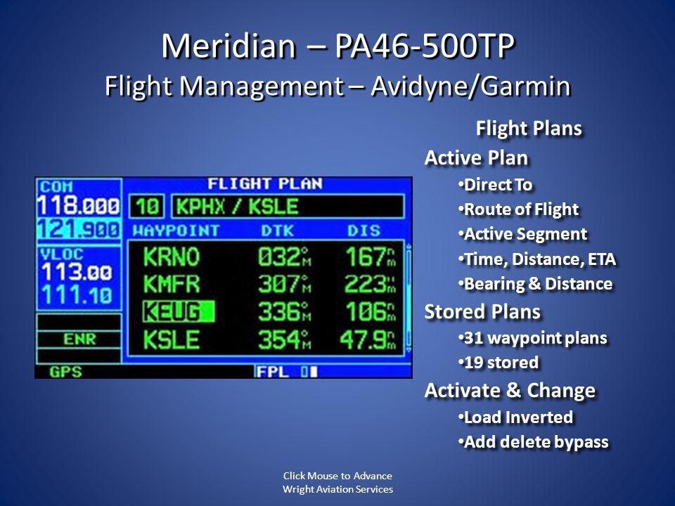 Meridian – PA46-500TP Flight Management – Avidyne/Garmin Flight Plans Active Plan Direct To Direct To Route of Flight Route of Flight Active Segment A