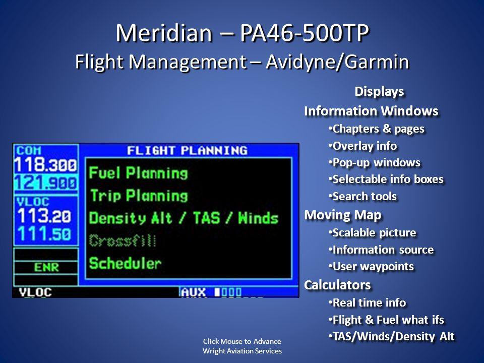 Meridian – PA46-500TP Flight Management – Avidyne/Garmin Displays Information Windows Chapters & pages Chapters & pages Overlay info Overlay info Pop-