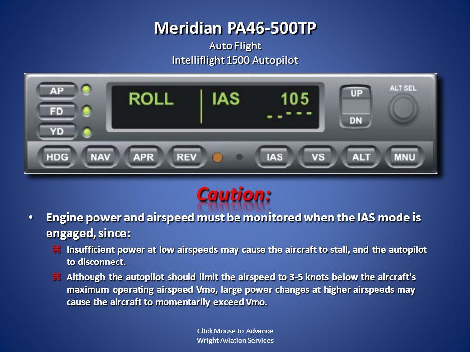 Meridian PA46-500TP Auto Flight Intelliflight 1500 Autopilot Click Mouse to Advance Wright Aviation Services