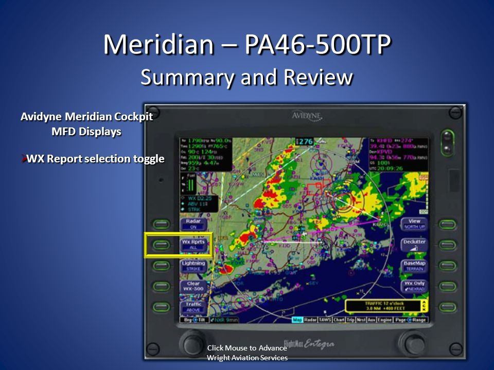 Meridian – PA46-500TP Summary and Review WX Report selection toggle WX Report selection toggle Avidyne Meridian Cockpit MFD Displays Click Mouse to Ad
