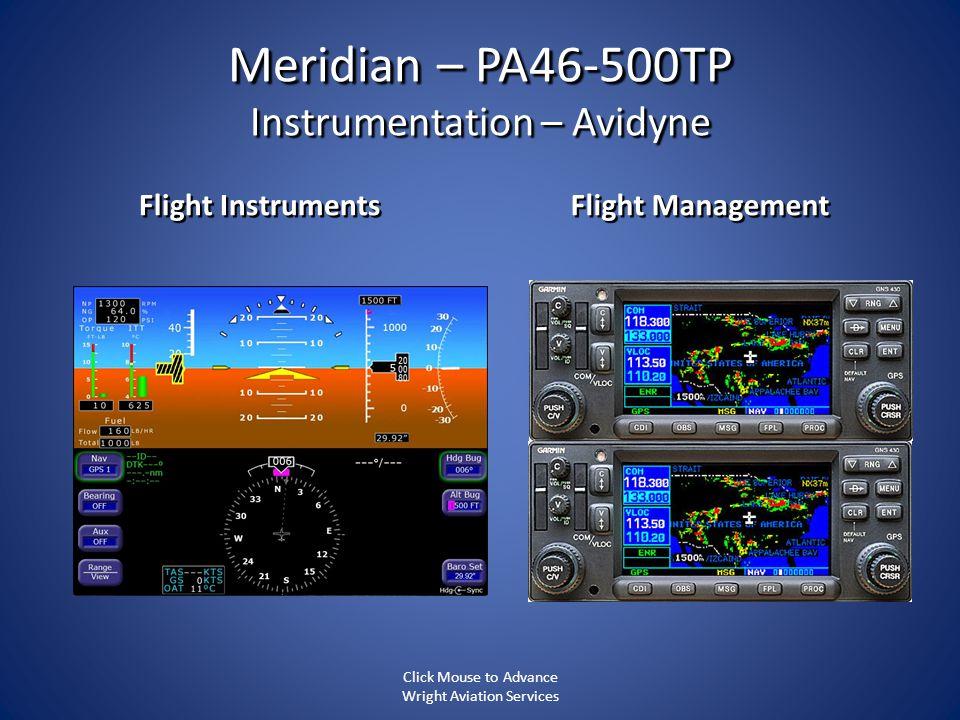 Meridian – PA46-500TP Instrumentation – Avidyne Flight Instruments Flight Management Click Mouse to Advance Wright Aviation Services