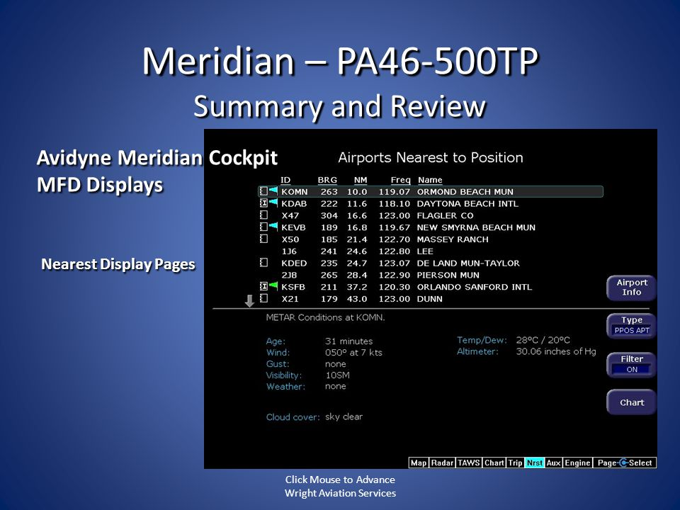 Meridian – PA46-500TP Summary and Review Nearest Display Pages Avidyne Meridian Cockpit MFD Displays Click Mouse to Advance Wright Aviation Services