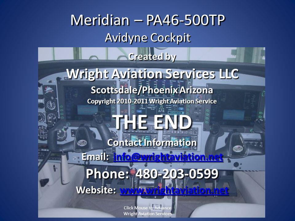 Meridian – PA46-500TP Avidyne Cockpit Created by Wright Aviation Services LLC Scottsdale/Phoenix Arizona Copyright 2010-2011 Wright Aviation Service T