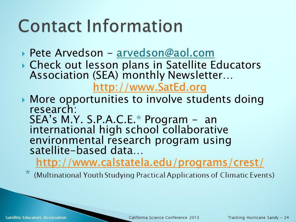 Pete Arvedson - arvedson@aol.com Check out lesson plans in Satellite Educators Association (SEA) monthly Newsletter… http://www.SatEd.org More opportu