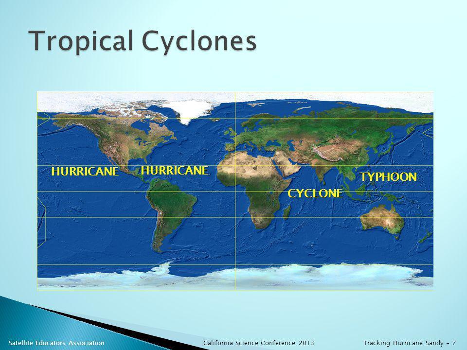 TYPHOON CYCLONE HURRICANE HURRICANE California Science Conference 2013 Satellite Educators AssociationTracking Hurricane Sandy - 7