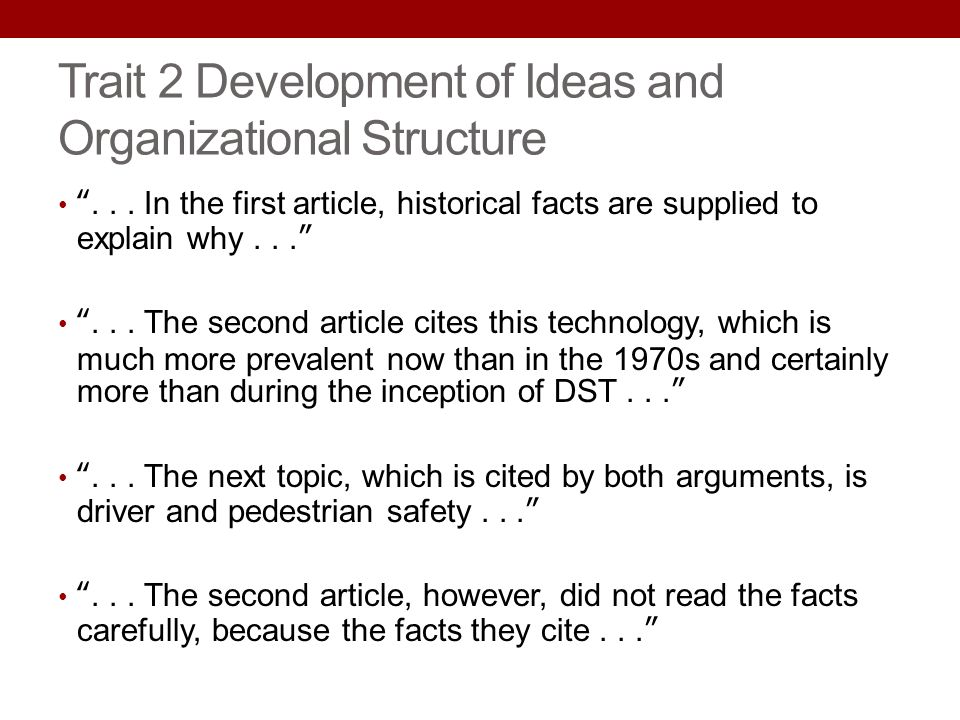 Trait 2 Development of Ideas and Organizational Structure... In the first article, historical facts are supplied to explain why...... The second artic