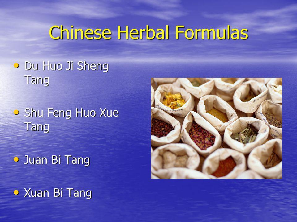 Chinese Herbal Formulas Du Huo Ji Sheng Tang Du Huo Ji Sheng Tang Shu Feng Huo Xue Tang Shu Feng Huo Xue Tang Juan Bi Tang Juan Bi Tang Xuan Bi Tang Xuan Bi Tang