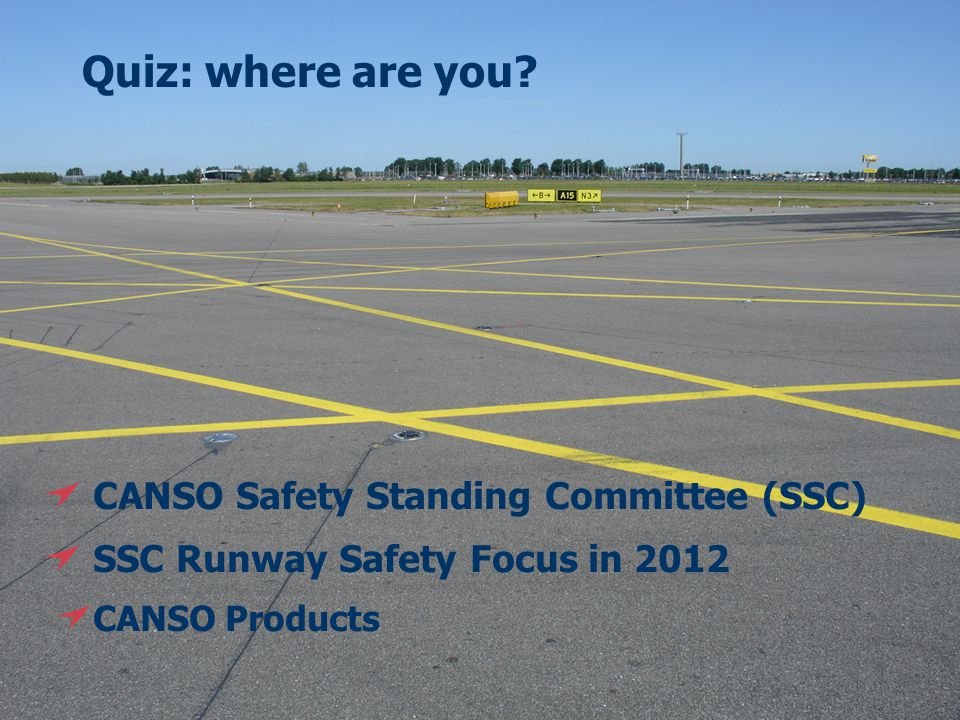 3 CANSO Safety Standing Committee (SSC) Very important part of CANSO The CANSO SSC: Leads data collection, trending, and analysis efforts Organises, facilitates and contributes to international and regional safety events Develops and publishes a variety of products and documentation to support global harmonisation of safety metrics and reporting mechanisms Encourages and provides tools to measure and improve the overall safety performance and culture of its members