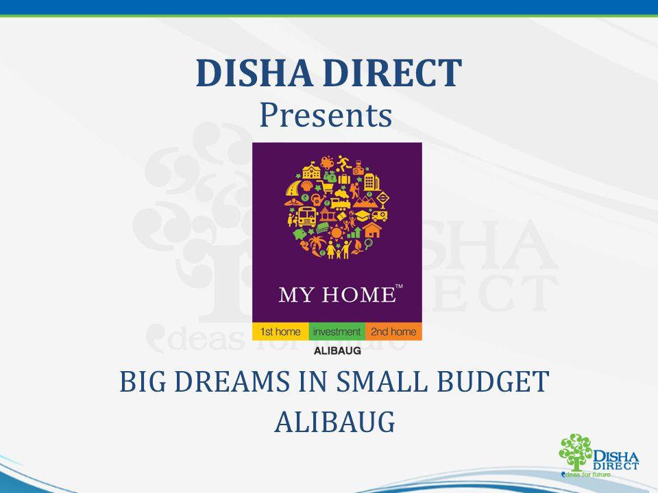 DISHA DIRECT Presents BIG DREAMS IN SMALL BUDGET ALIBAUG