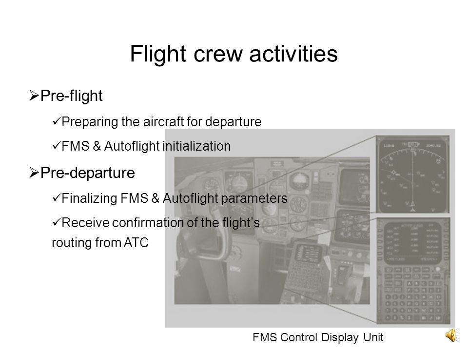 Flight crew activities Flight Crew Sign-in Sign in 1hour prior to the departure Operation/Planning Best routing Flight plan contains routing, weather,