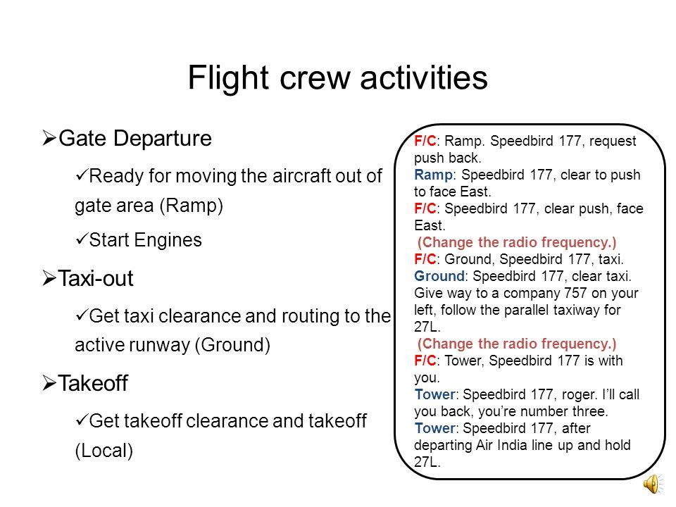Flight crew activities Pre-flight Preparing the aircraft for departure FMS & Autoflight initialization Pre-departure Finalizing FMS & Autoflight param