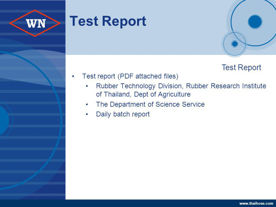 www.thaihose.com WN Test Report Test report (PDF attached files) Rubber Technology Division, Rubber Research Institute of Thailand, Dept of Agriculture The Department of Science Service Daily batch report Test Report