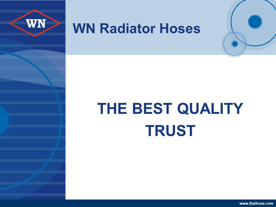 www.thaihose.com WN THE BEST QUALITY TRUST WN Radiator Hoses