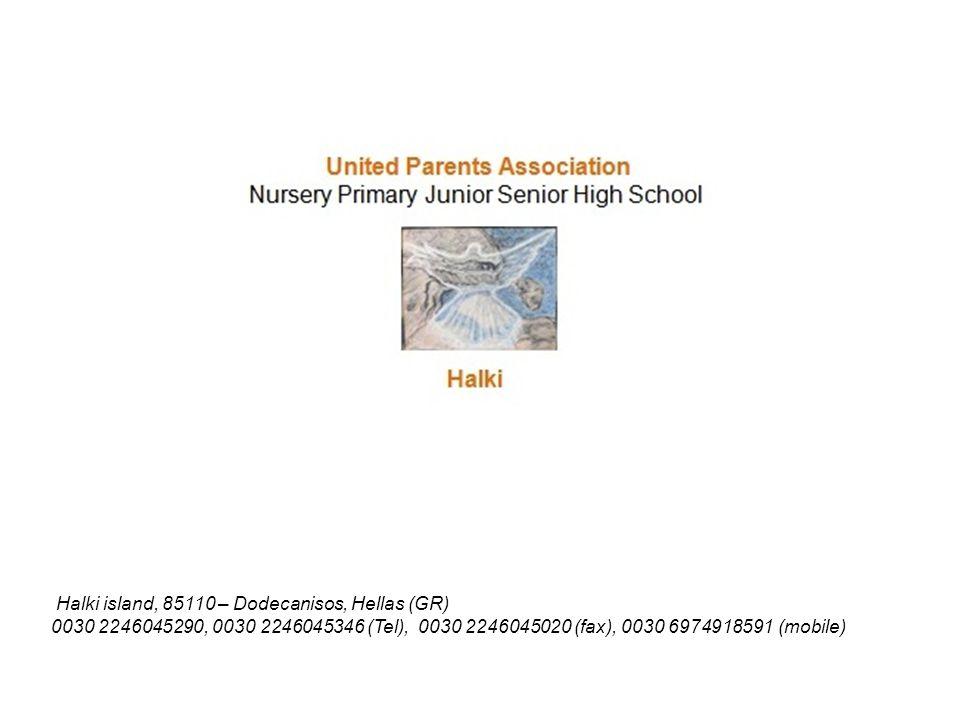 Halki island, 85110 – Dodecanisos, Hellas (GR) 0030 2246045290, 0030 2246045346 (Tel), 0030 2246045020 (fax), 0030 6974918591 (mobile)