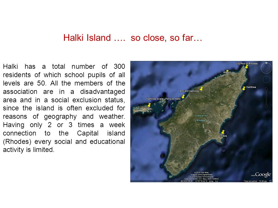 Halki Island …. so close, so far… Halki has a total number of 300 residents of which school pupils of all levels are 50. All the members of the associ