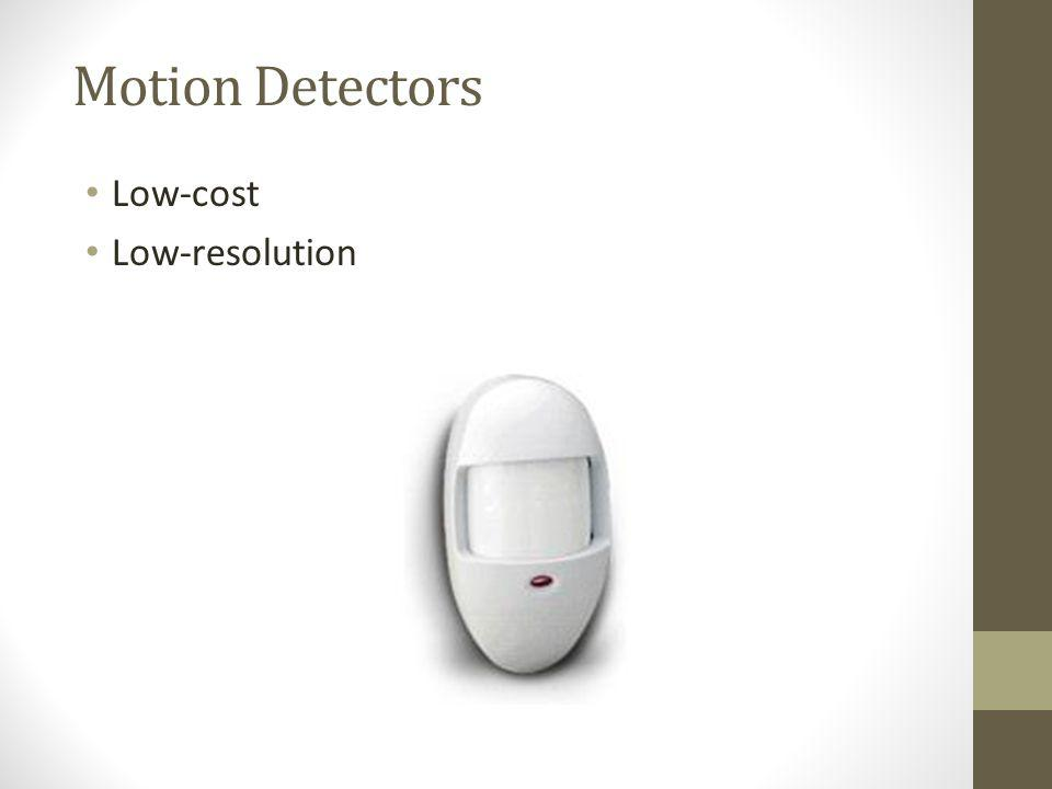 Motion Detectors Low-cost Low-resolution