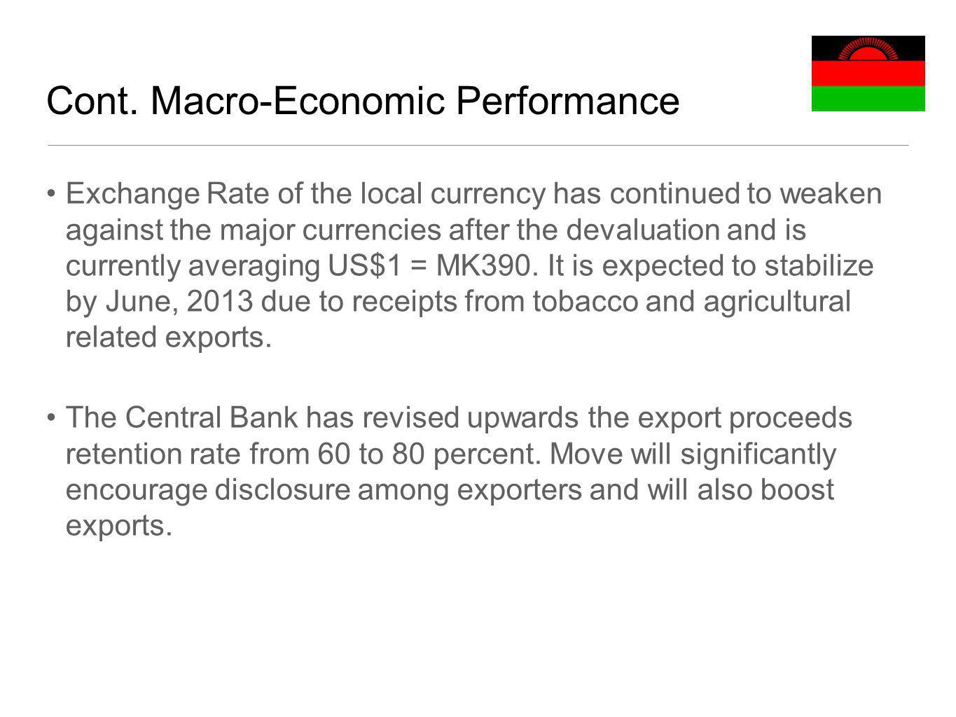 Cont. Macro-Economic Performance Exchange Rate of the local currency has continued to weaken against the major currencies after the devaluation and is