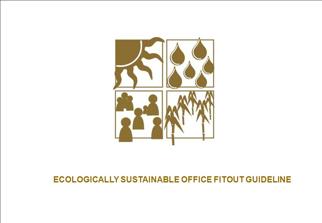 Office Fitout Guideline : ECOLOGICALLY SUSTAINABLE OFFICE FITOUT GUIDELINE