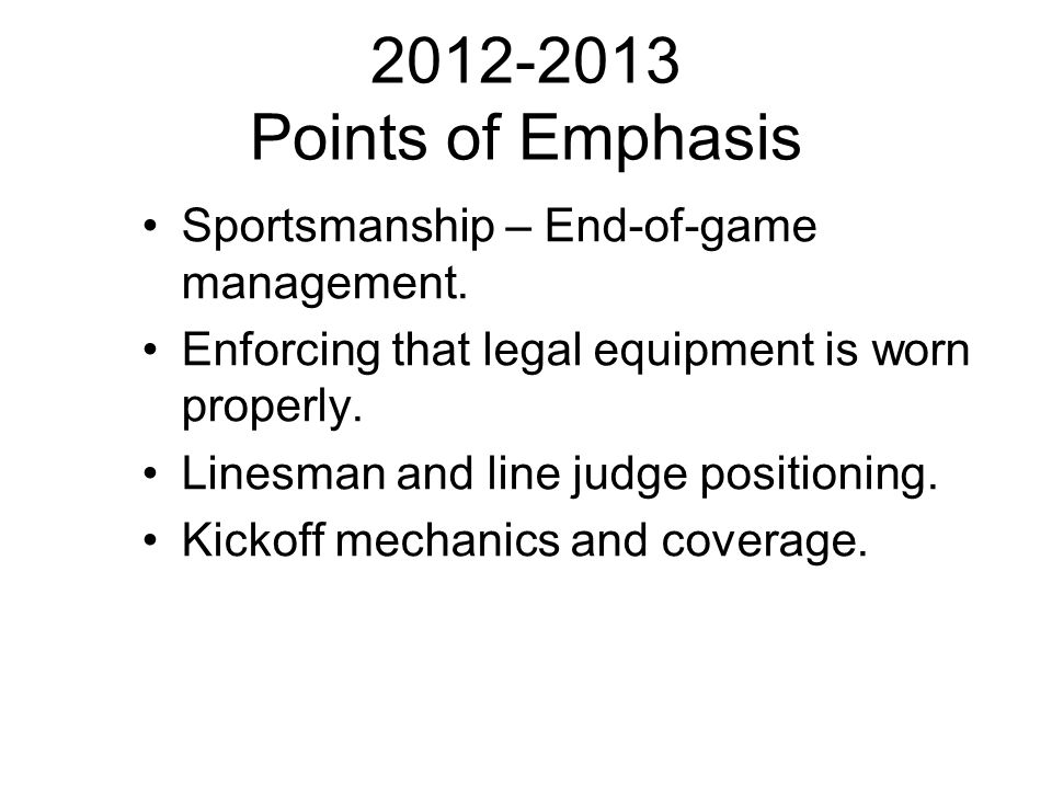 2012-2013 Points of Emphasis Sportsmanship – End-of-game management.