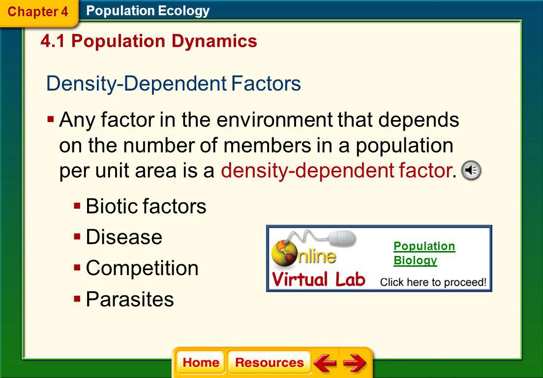 Density-Independent Factors Any factor in the environment that does not depend on the number of members in a population per unit area is a density- in