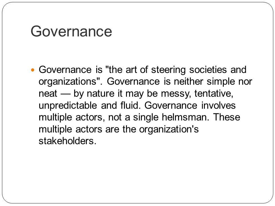 Governance Governance is