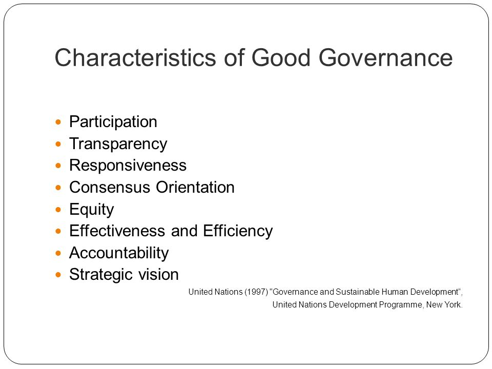 Characteristics of Good Governance Participation Transparency Responsiveness Consensus Orientation Equity Effectiveness and Efficiency Accountability