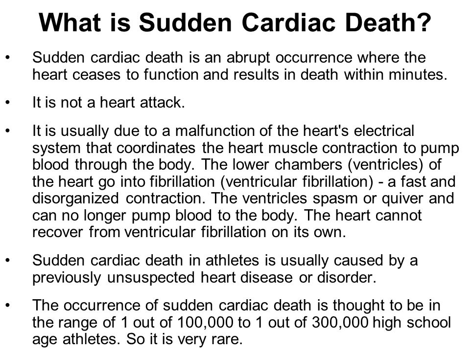 Possible Causes of Sudden Cardiac Death Hypertrophic Cardiomyopathy - a condition where the muscle mass in the left ventricle hypertrophies .