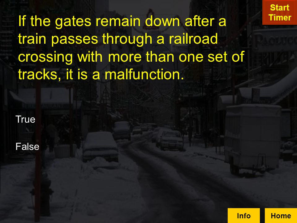 If you have already started across the track and the gates begin to come down, DO NOT STOP. Even if it means the bus will break the gate. HomeBack