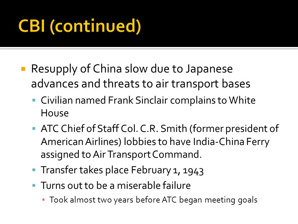 Resupply of China slow due to Japanese advances and threats to air transport bases Civilian named Frank Sinclair complains to White House ATC Chief of