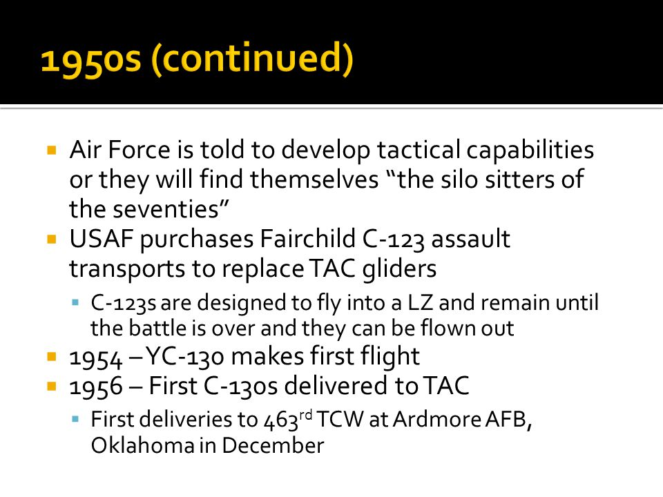 Air Force is told to develop tactical capabilities or they will find themselves the silo sitters of the seventies USAF purchases Fairchild C-123 assau