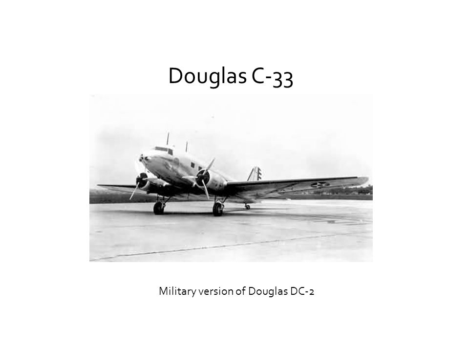 Douglas C-33 Military version of Douglas DC-2
