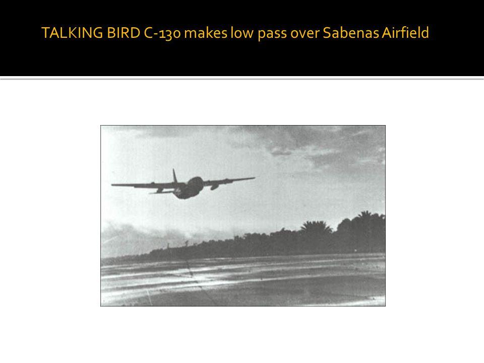 TALKING BIRD C-130 makes low pass over Sabenas Airfield