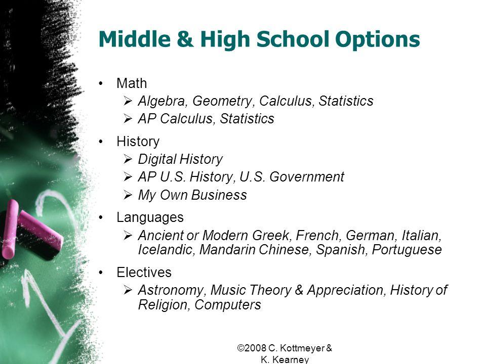 Middle & High School Options Math Algebra, Geometry, Calculus, Statistics AP Calculus, Statistics History Digital History AP U.S.
