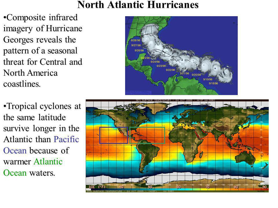 North Atlantic Hurricanes Composite infrared imagery of Hurricane Georges reveals the pattern of a seasonal threat for Central and North America coast