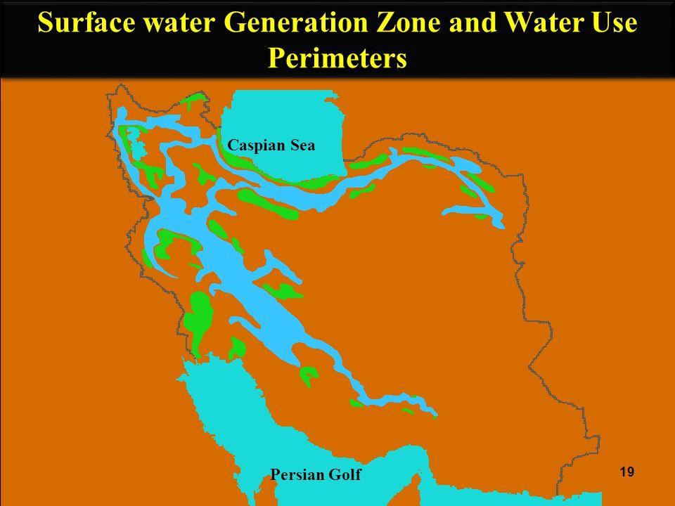 Surface water Generation Zone and Water Use Perimeters 19 Caspian Sea Persian Golf