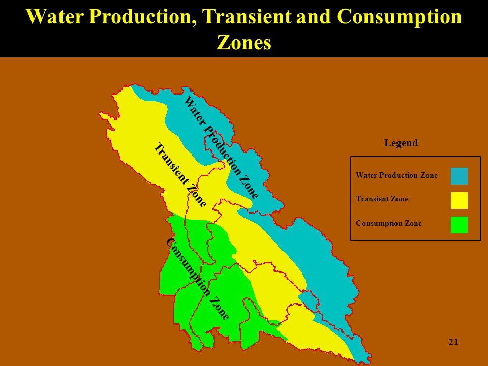 Water Production Zone Transient Zone Consumption Zone Water Production Zone Transient Zone Consumption Zone Water Production, Transient and Consumption Zones 21 Legend
