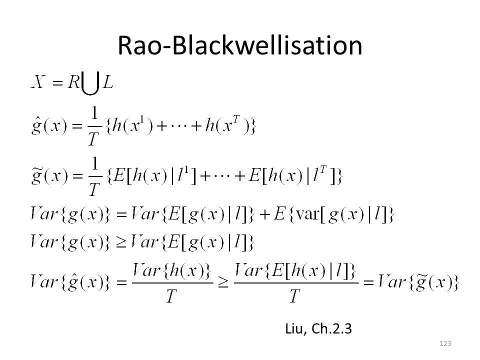 Rao-Blackwellisation 123 Liu, Ch.2.3