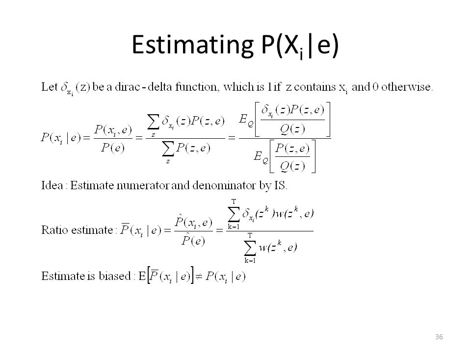 Estimating P(X i |e) 36