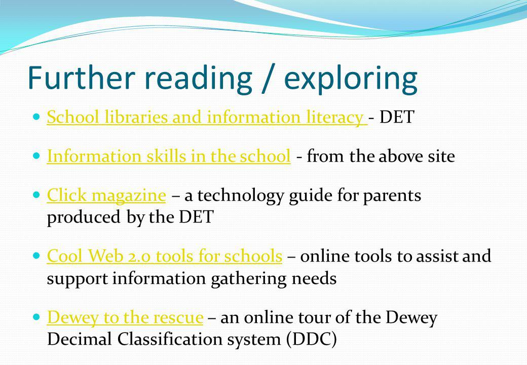 Further reading / exploring School libraries and information literacy - DET School libraries and information literacy Information skills in the school