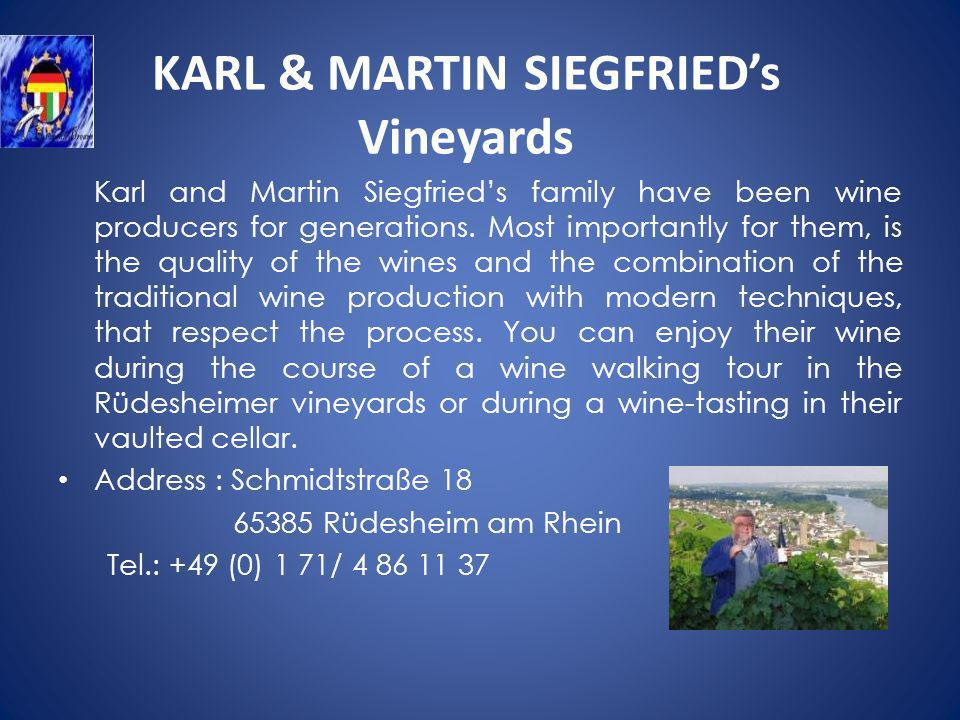 KARL & MARTIN SIEGFRIEDs Vineyards Karl and Martin Siegfrieds family have been wine producers for generations.